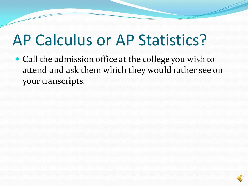 SKILLS NECESSARY FOR SUCCESS: Algebra Skills Reading Comprehension Skills Analytical Skills Multitasking Skills Higher-level thinking skills Be able to make inferences from concepts Be intellectually curious Be able to recognize patterns Completed PreCalculus with a B or better or can be taken concurrently with Advanced Algebra/PreCalculus (AP Statistics).