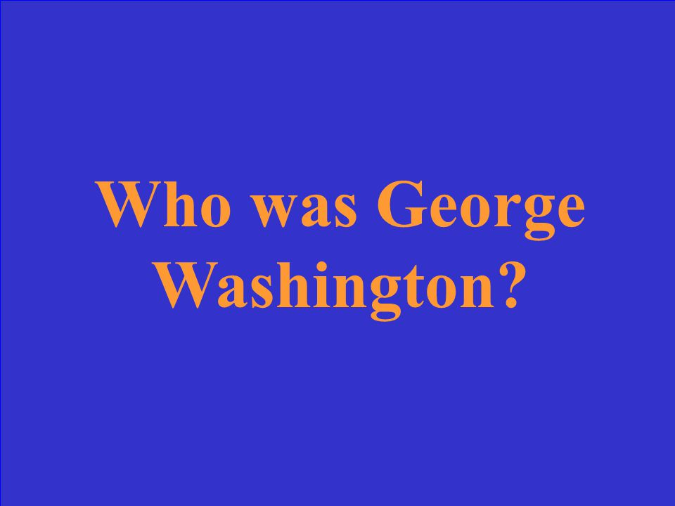 He was the first president of the U.S.
