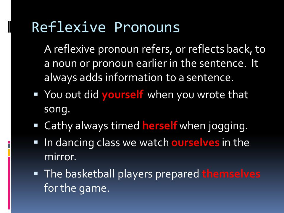 Reflexive and Intensive 410  Reflexive and Intensive pronouns are formed by adding-self or –selves to certain personal and possessive pronouns. Singu