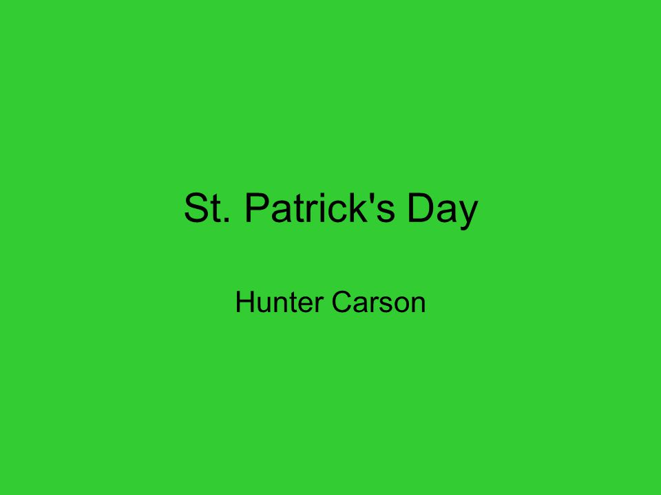 St. Patrick s Day Hunter Carson