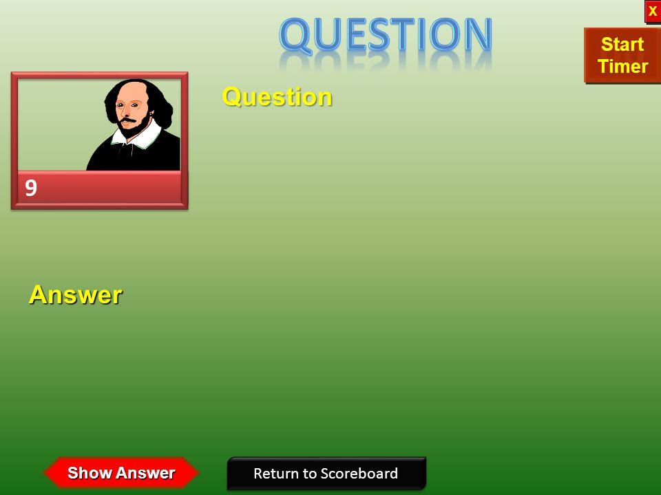 8 8 Question Return to Scoreboard Answer Show Answer 30292827262524232221201918171615141312111009080706050403020100 Start Timer Start Timer X X