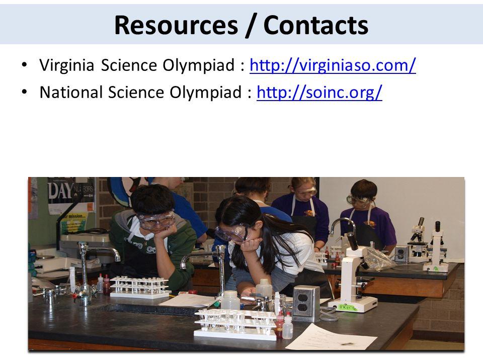 Virginia Science Olympiad : http://virginiaso.com/http://virginiaso.com/ National Science Olympiad : http://soinc.org/http://soinc.org/