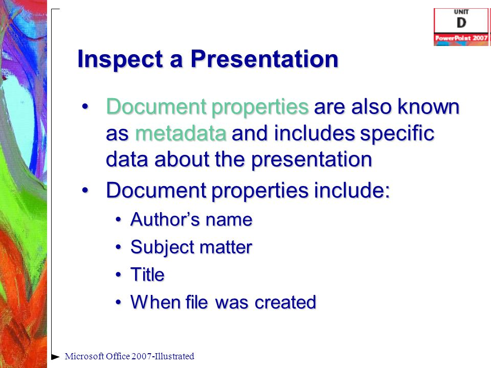 Inspect a Presentation Document properties are also known as metadata and includes specific data about the presentationDocument properties are also kn