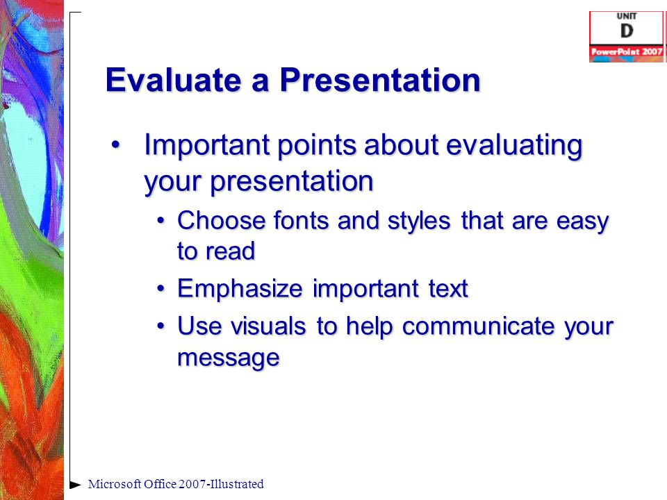 Evaluate a Presentation Important points about evaluating your presentationImportant points about evaluating your presentation Choose fonts and styles