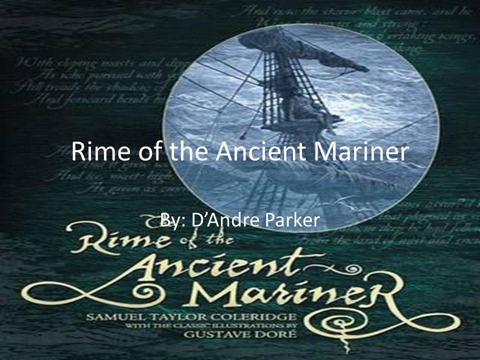 Rime of the Ancient Mariner By: D'Andre Parker