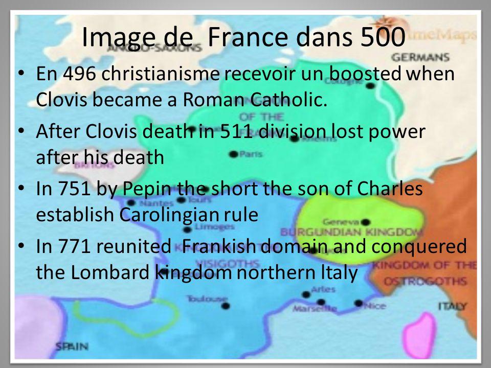 Image de France dans 500 En 496 christianisme recevoir un boosted when Clovis became a Roman Catholic.