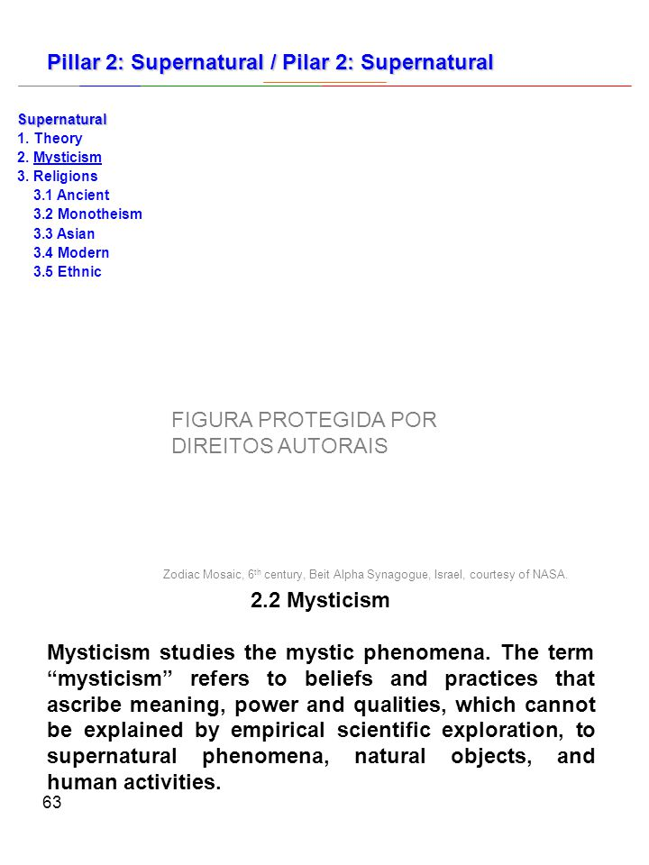 63 2.2 Mysticism Mysticism studies the mystic phenomena.