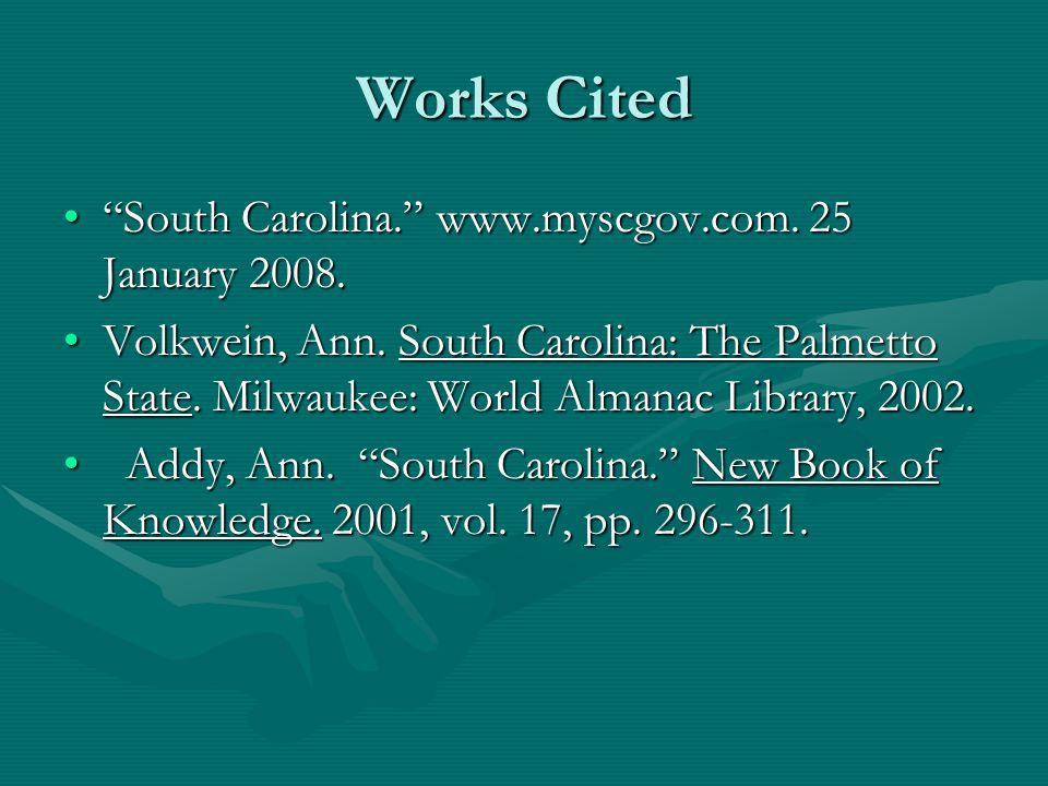 Works Cited South Carolina. www.myscgov.com. 25 January 2008. South Carolina. www.myscgov.com.