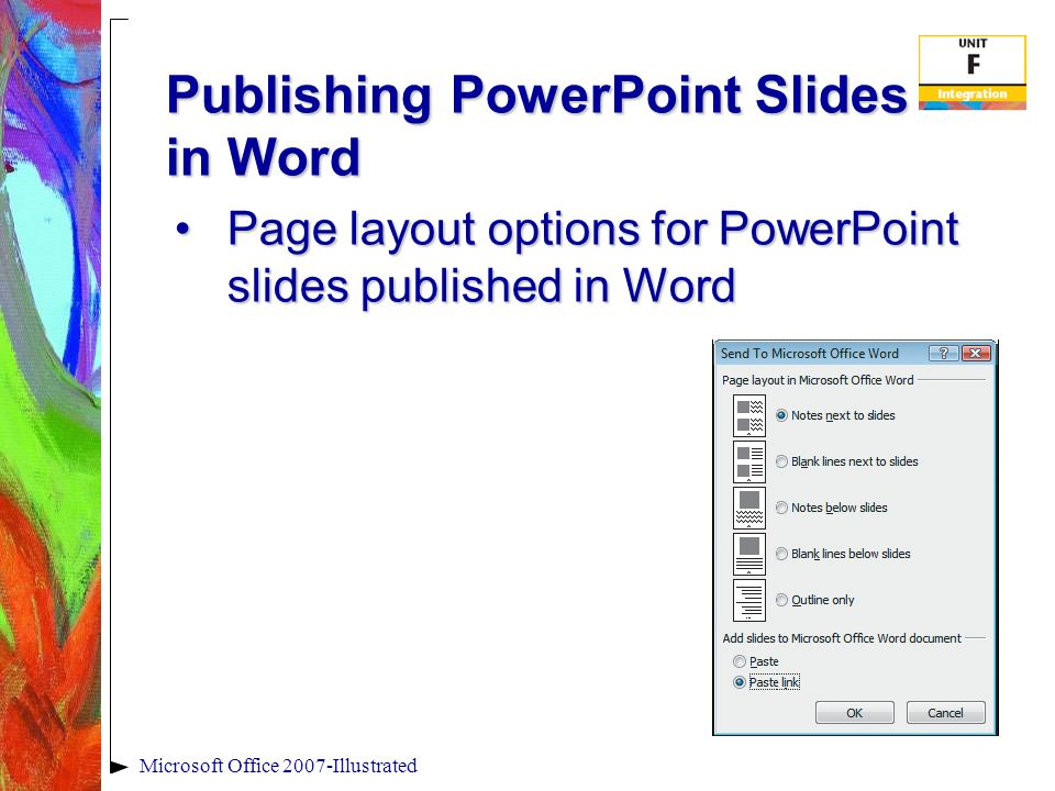 Publishing PowerPoint Slides in Word Microsoft Office 2007-Illustrated Page layout options for PowerPoint slides published in WordPage layout options for PowerPoint slides published in Word