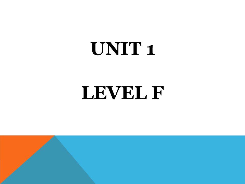 UNIT 1 LEVEL F