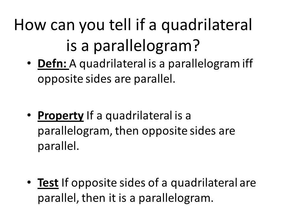 Review: Properties of Parallelograms Opposite sides are parallel.