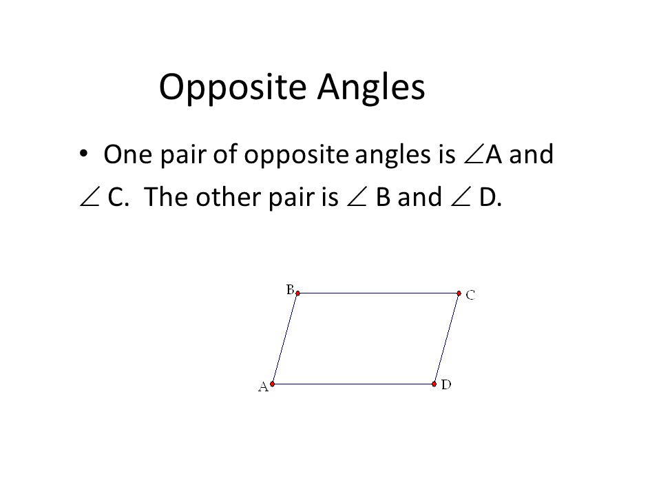 Opposite Sides Theorem Opposite sides of a parallelogram are congruent.
