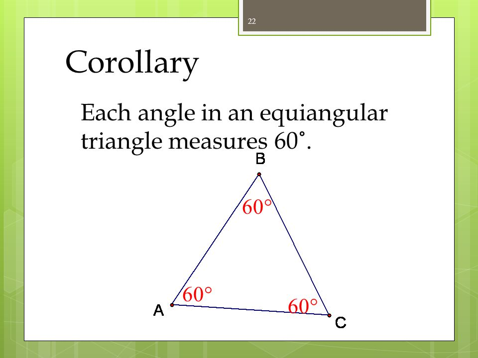 Third Angle Corollary Proof The diagramGiven: statementsreasons Prove:  C   F 1.  A   D,  B   E 2. m  A = m  D, m  B = m  E 3. m  A + m
