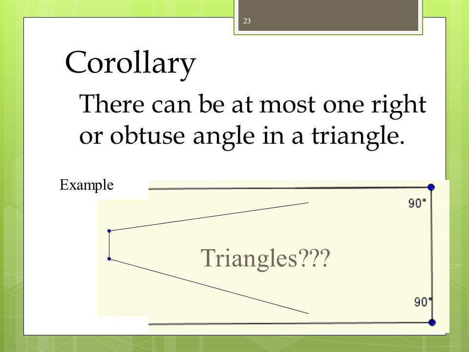 Corollary Each angle in an equiangular triangle measures 60˚. 60  22
