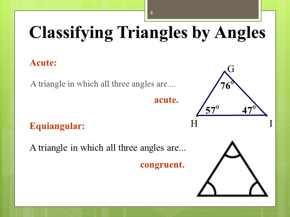 Classifying Triangles by Angles Obtuse: Right: A triangle in which one angle is.... A triangle in which one angle is... 108  44  28  B C A obtuse.