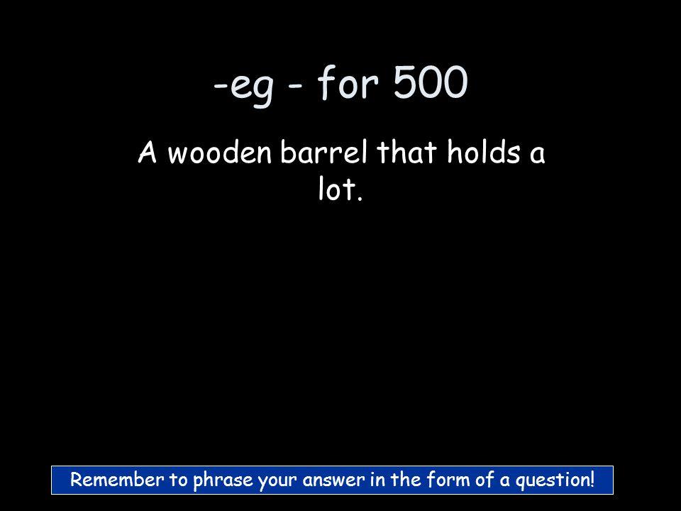 -eg - for 400 Who is Meg? M-eg