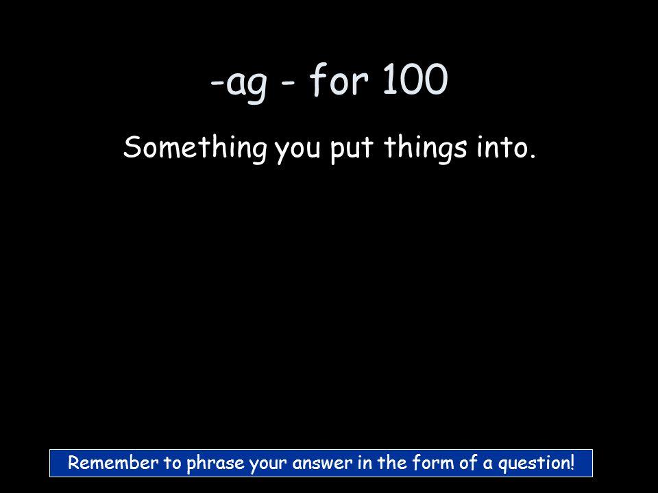 100 200 300 400 500 -ag-eg-ig-og-ug 100 200 300 400 500 100 200 300 400 500 100 200 300 400 500 100 200 300 400 500