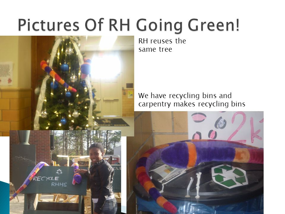 RH reuses the same tree We have recycling bins and carpentry makes recycling bins