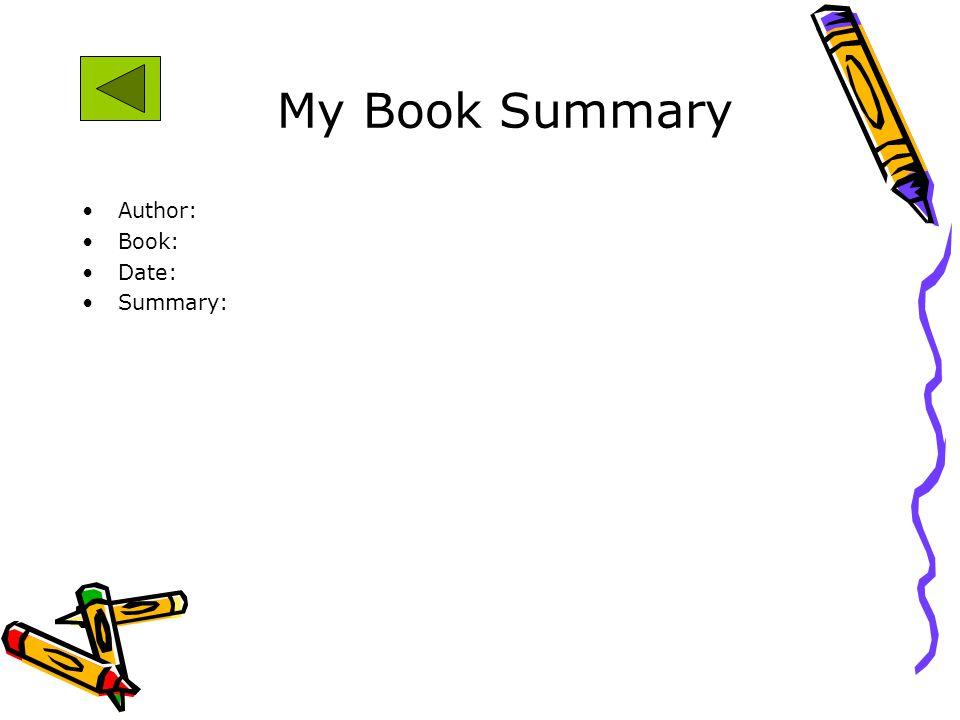 Author: Book: Date: Summary: My Book Summary