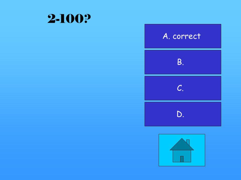 A. B. C. correct D. 1-500