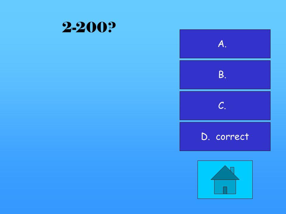 A. correct B. C. D. 2-100