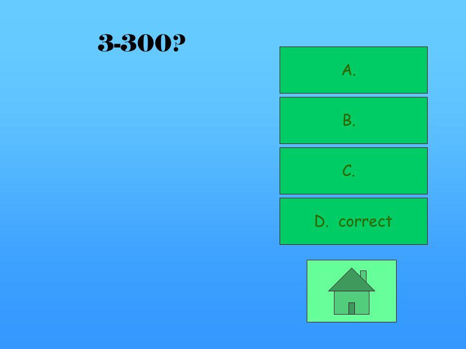 A. B. C. correct D. 3-200