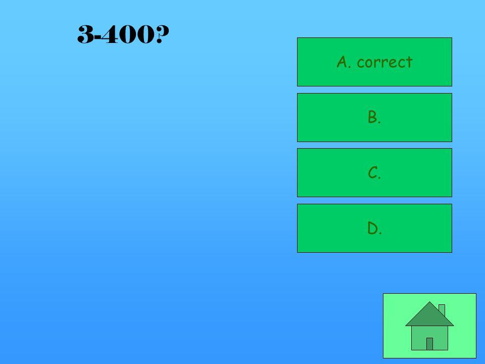 A. B. C. D. correct 3-300