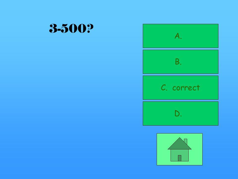 A. correct B. C. D. 3-400