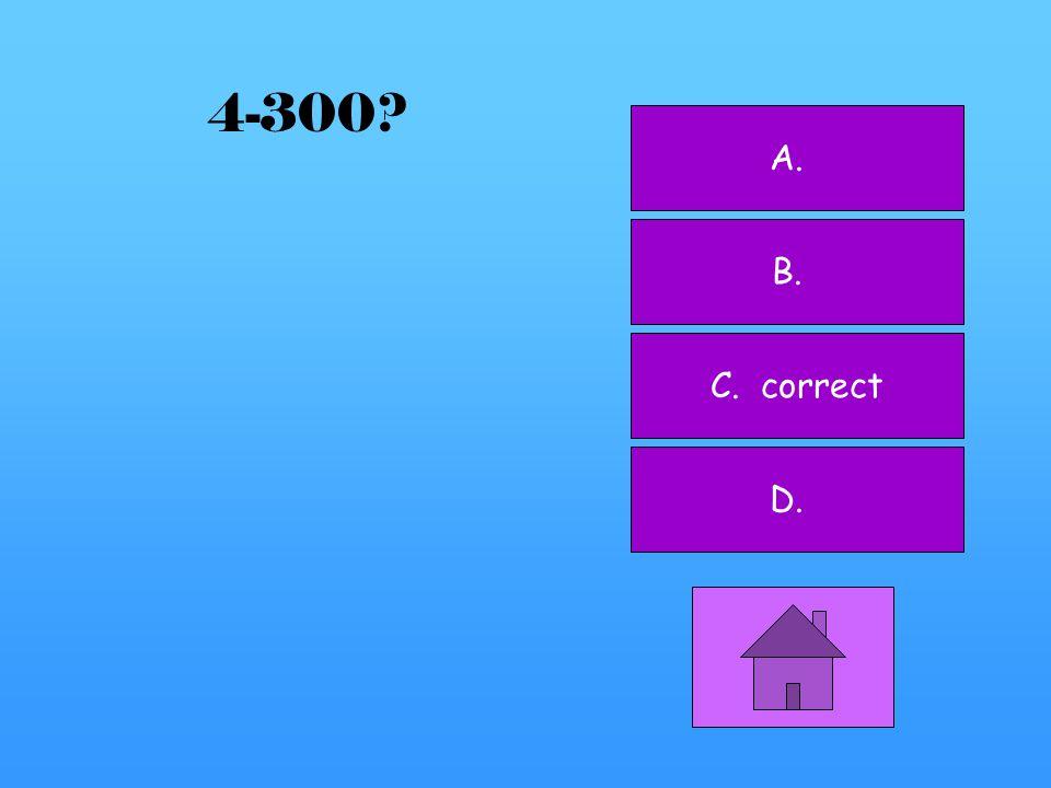 A. correct B. C. D. 4-200