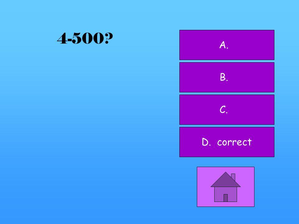 A. B. correct C. D. 4-400
