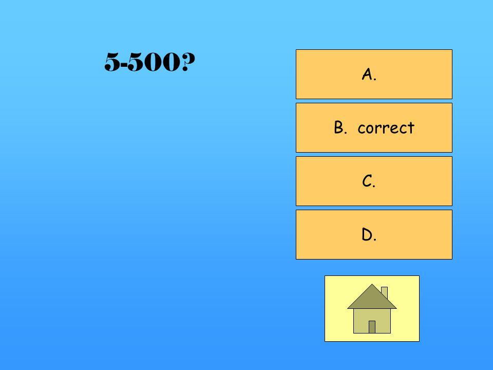 A. B. C. correct D. 5-400