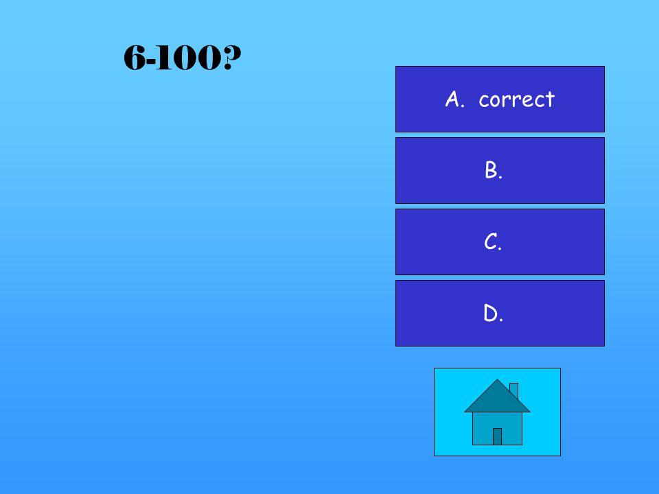 A. B. correct C. D. 5-500