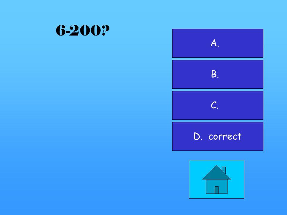 A. correct B. C. D. 6-100