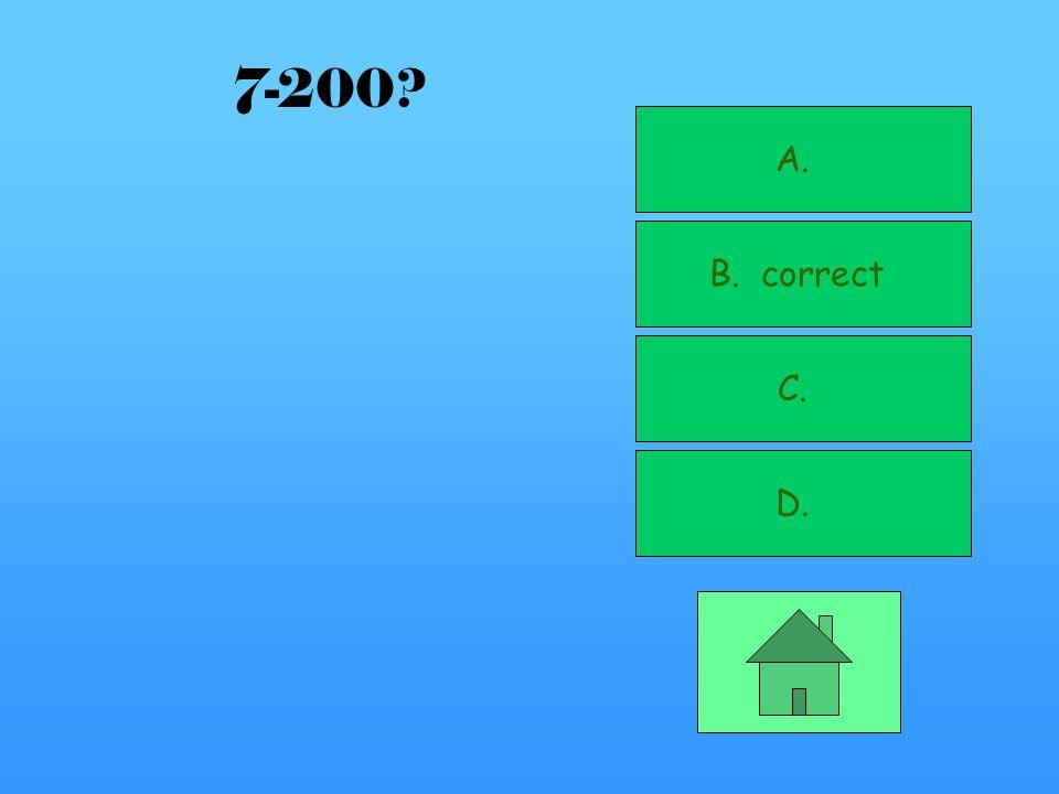 A. B. C. D. correct 7-100
