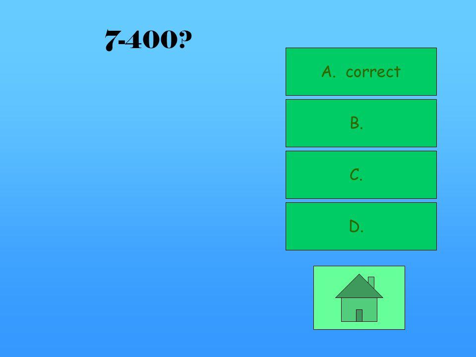 A. correct B. C. D. 7-300