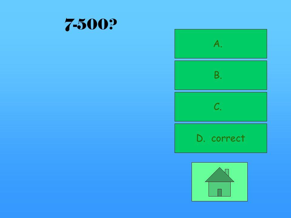 A. correct B. C. D. 7-400