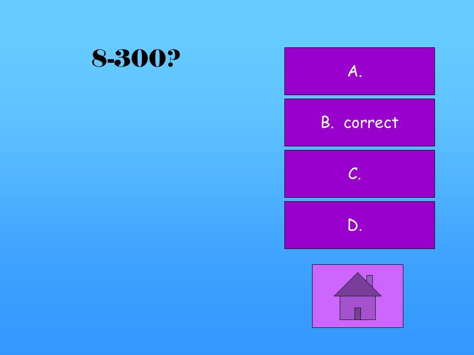 8-200 A. B. C. correct D.