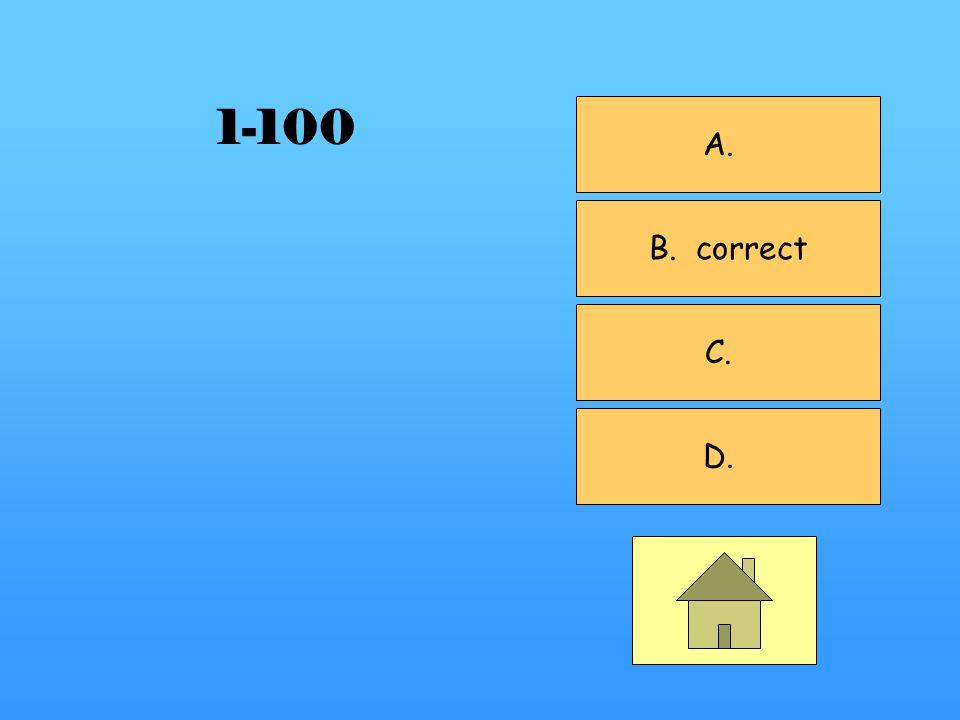 A. B. correct C. D. 1-100