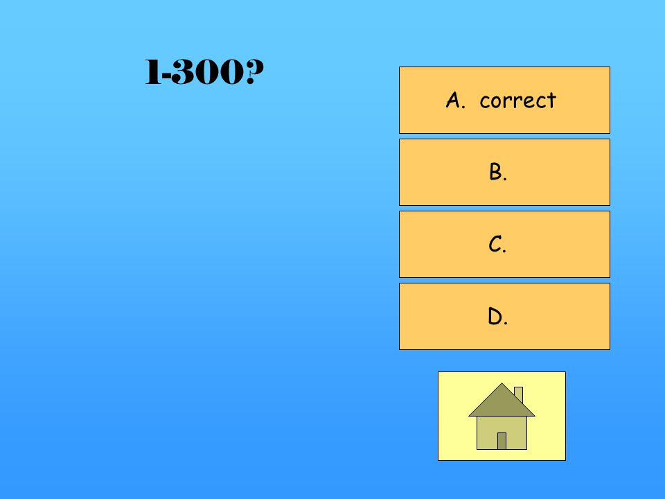 A. correct B. C. D. 1-300?