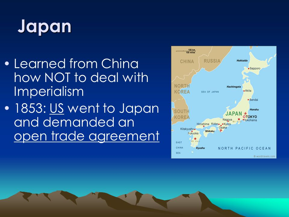 Japan Learned from China how NOT to deal with Imperialism 1853: US went to Japan and demanded an open trade agreement