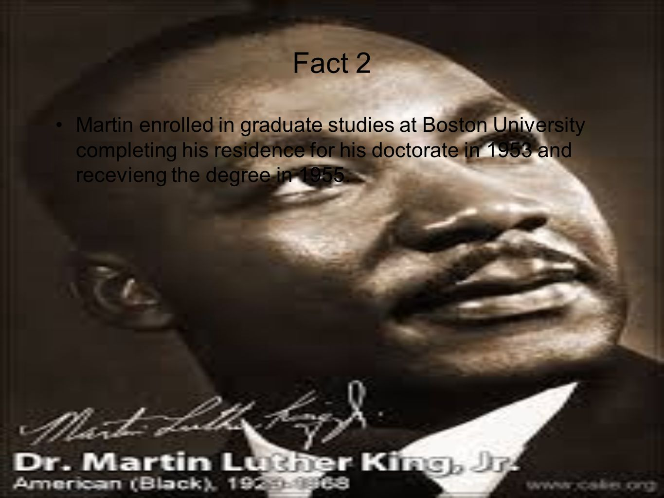 Fact 3 In the eleven-year period between 1957 and 1968 Martin Luther King Jr.