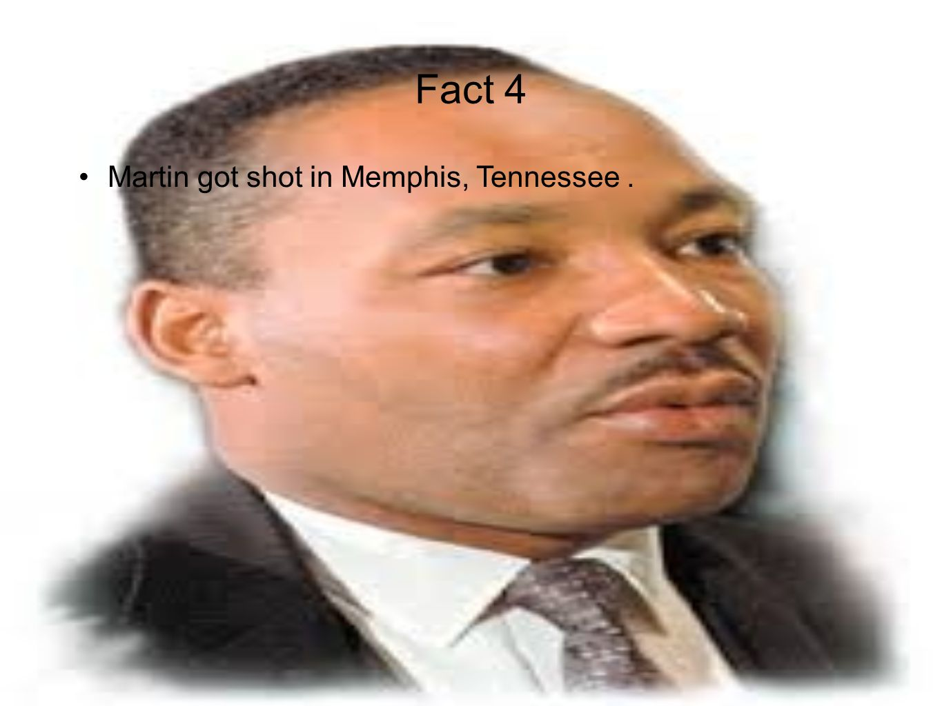 Fact 4 Martin got shot in Memphis, Tennessee.