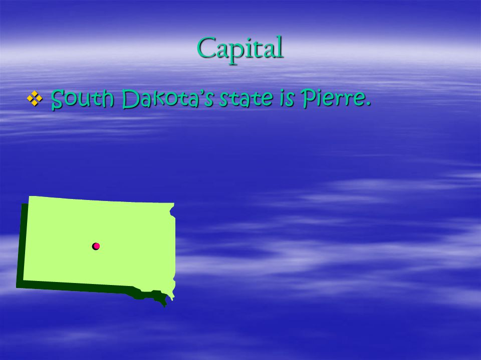Capital  South Dakota's state is Pierre.