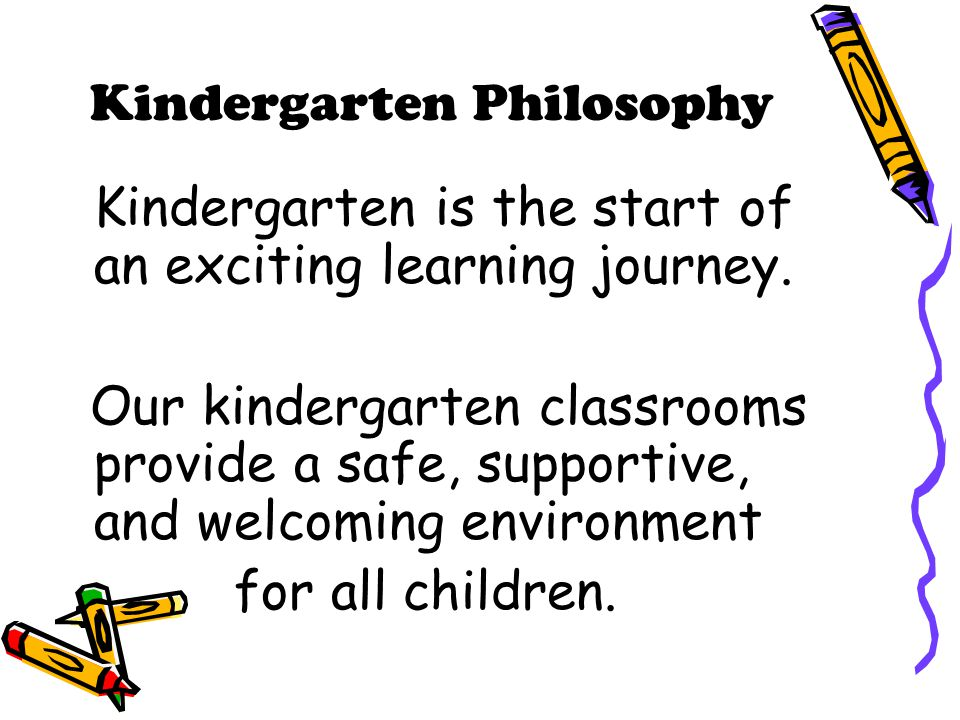 Kindergarten is the start of an exciting learning journey.