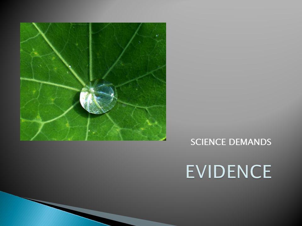 SCIENCE DEMANDS