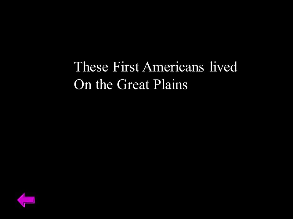 These First Americans lived On the Great Plains