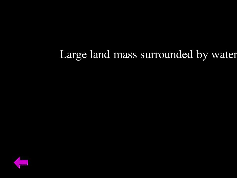 Large land mass surrounded by water