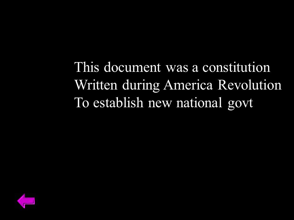This document was a constitution Written during America Revolution To establish new national govt