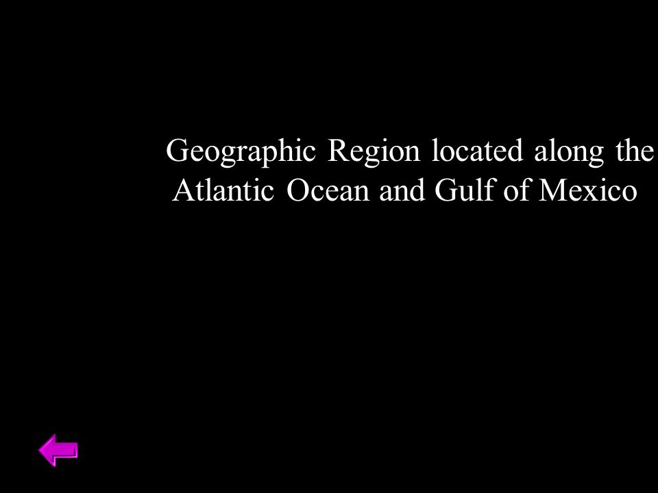Geographic Region located along the Atlantic Ocean and Gulf of Mexico