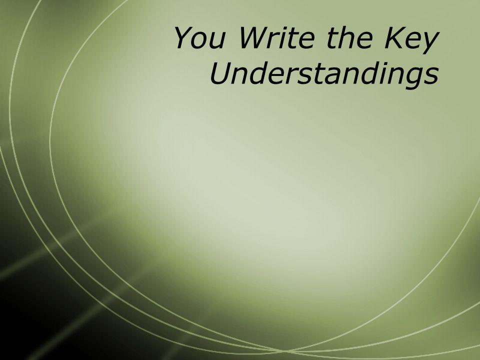 You Write the Key Understandings